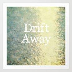 Drift Away  Art Print