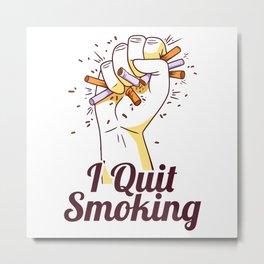 I QUIT SMOKING (Light Version) Metal Print