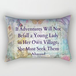 Jane Austen travel adventure quote Rectangular Pillow