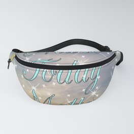 """"""" Make Today Matter """" Fanny Pack"""