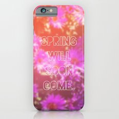 Spring Will Soon Come iPhone 6s Slim Case