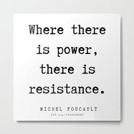 3     Michel Foucault Quotes   200119 Metal Print