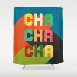 Cha cha cha Shower Curtain