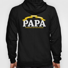 Gift For Papa I hear papa Someone is Getting Spoiled Hoody