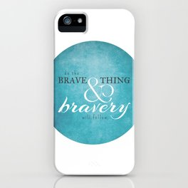 Do the brave thing. iPhone Case