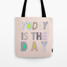 Today is The Day Tote Bag