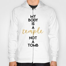 MY BODY IS A TEMPLE NOT A TOMB vegan quote Hoody