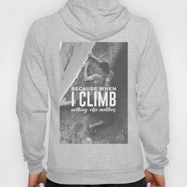 Climbing Nothing Else Matters Climbers Rock Wall Sport Hoody