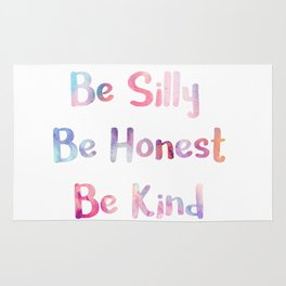 BE SILLY, BE HONEST, BE KIND. Rug