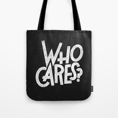 WHO CARES? Tote Bag