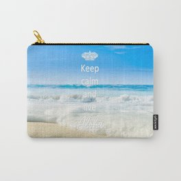 keep calm and live Aloha Carry-All Pouch