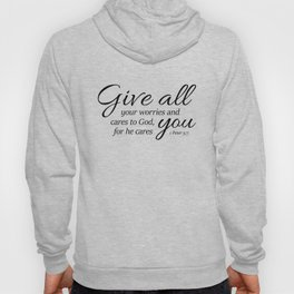 1 Peter 5-7 Give all your worries and cares to God, for he cares about you. Hoody