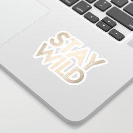 Stay Wild White Gold Quote Sticker