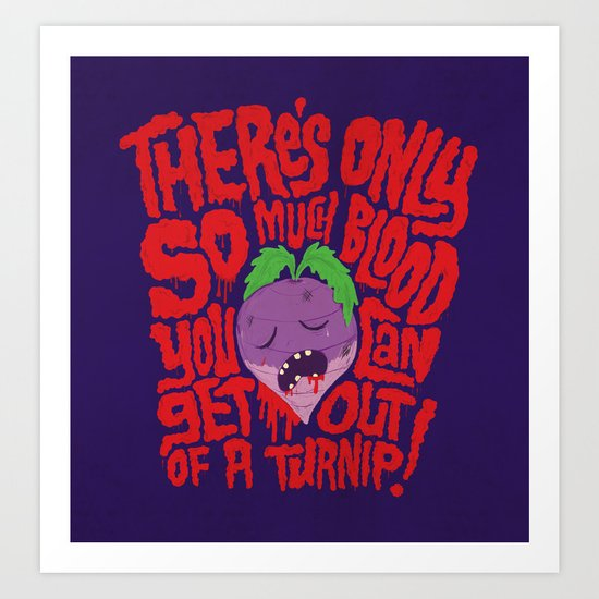 Bloody Turnips Art Print