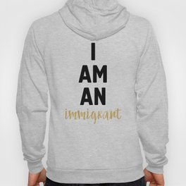 I AM AN IMMIGRANT Hoody