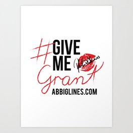 #GiveMeGrant Art Print
