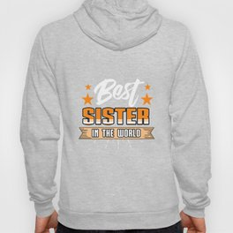 Family Love Bloodline Household Clan Relationship Birth Best Sister In The World Gift Hoody