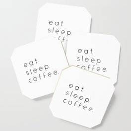 EAT SLEEP COFFEE Coaster
