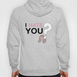I HateYou / Question Hoody
