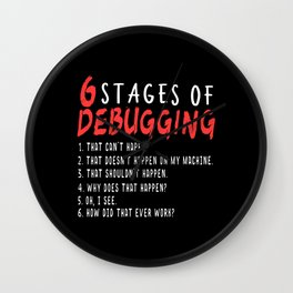 Computer Programmer Gift: 6 Stages of Debugging Wall Clock