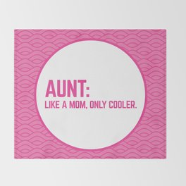 Cool Aunt Funny Quote Throw Blanket