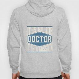 Doctor  - It Is No Job, It Is A Mission Hoody