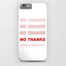 No Thanks! Slim Case iPhone 6