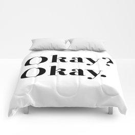 Okay? Okay. Comforters