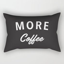 More Coffee Rectangular Pillow