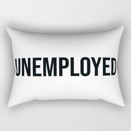 UNEMPLOYED Rectangular Pillow