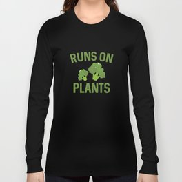 Runs On Plants Long Sleeve T-shirt
