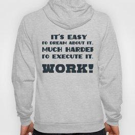 Dream Plan Execute T-shirt Design Work! Hoody