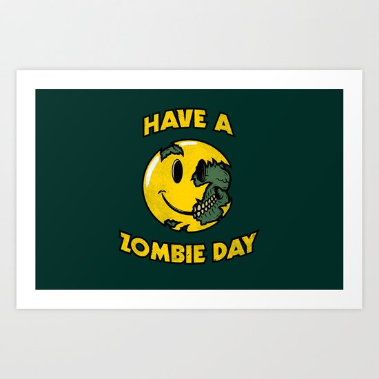 Have a Zombie Day Art Print