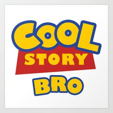 Cool Story, Bro Art Print