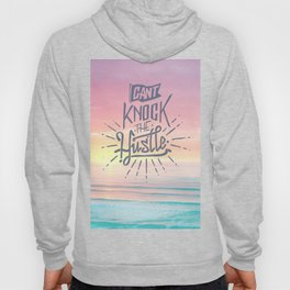 Cant knock the hustle Hoody