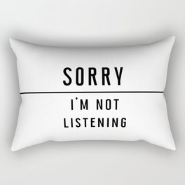 Sorry I'm not listening - Black line Collection Rectangular Pillow