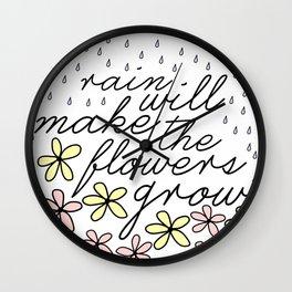 Rain Will Make The Flowers Grow #2 Wall Clock