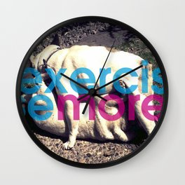 Exercise more. A PSA for stressed creatives. Wall Clock
