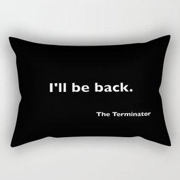 The Terminator quote Rectangular Pillow