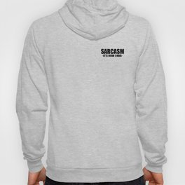 Sarcasm it's how i hug funny quote Hoody