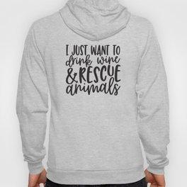 Drink Wine & Rescue Animals Hoody
