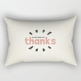 In Everything Give Thanks - 1 Thessalonians 5:18 Rectangular Pillow