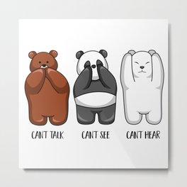 Three Wise Bears - Hear No Evil, See No Evil, Speak No Evil Metal Print