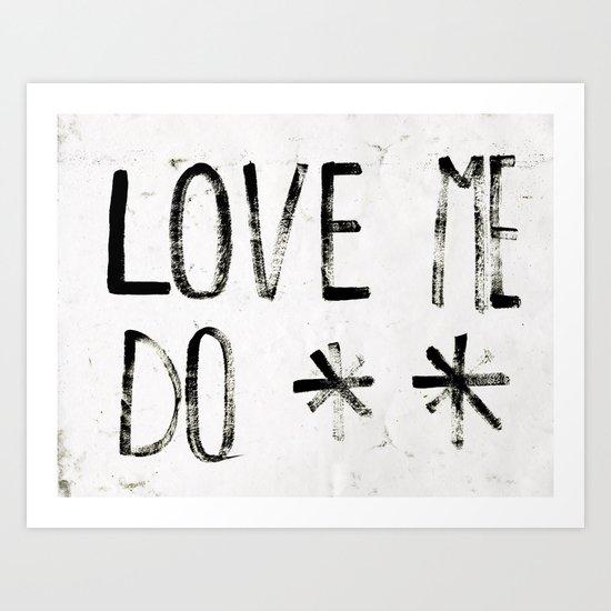 LOVE ME DO Art Print