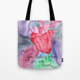 You Belong Where You are Loved Tote Bag