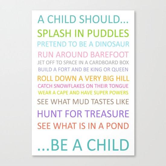 A Child should be a Child Canvas Print