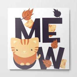 Meow Kitten Metal Print