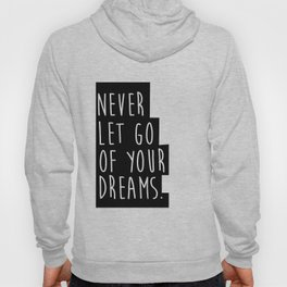 MOTIVATIONAL Poster, Never Let Go of Your Dreams Inspirational Quote,Friends Gift,Friendship Gift,Wo Hoody