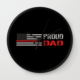 Firefighter: Proud Dad (Thin Red Line) Wall Clock