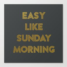 Easy Like Sunday Morning #2 Canvas Print